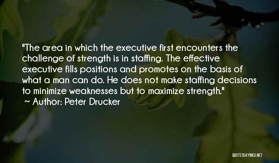 Challenges And Strength Quotes By Peter Drucker