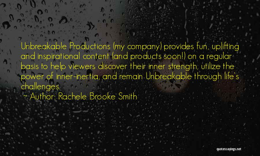 Challenges And Strength Quotes By Rachele Brooke Smith