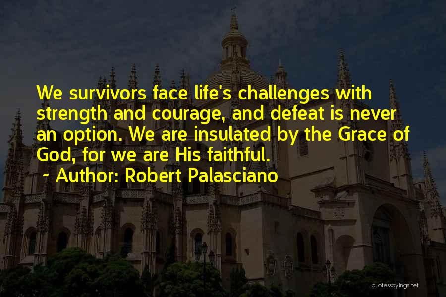 Challenges And Strength Quotes By Robert Palasciano