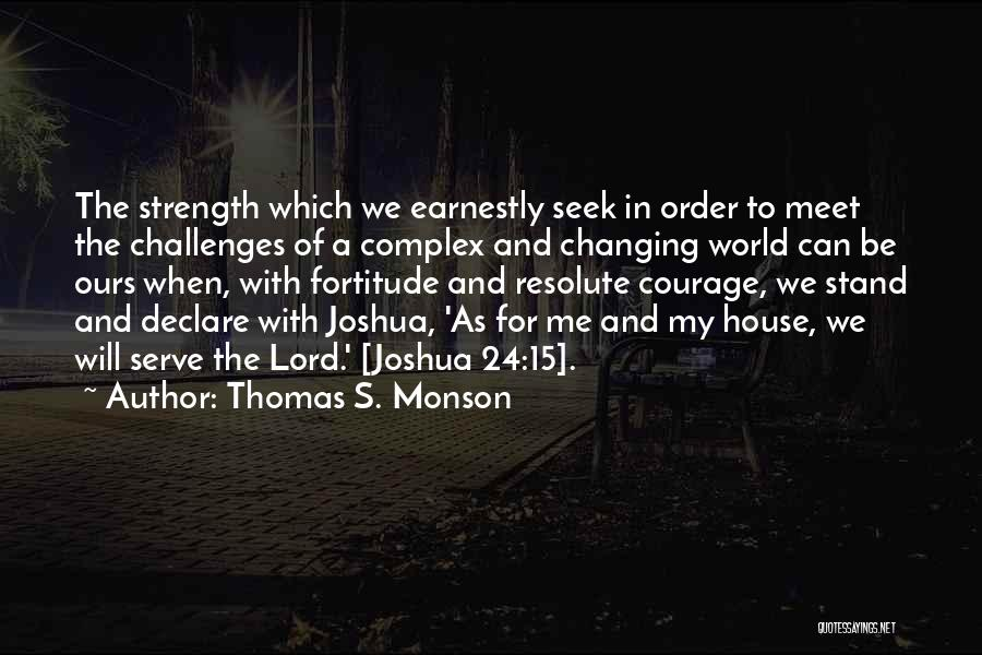 Challenges And Strength Quotes By Thomas S. Monson