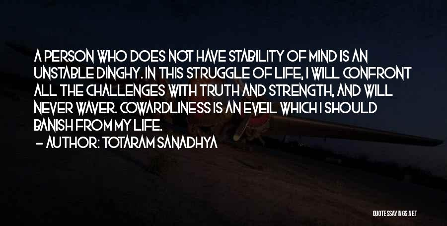 Challenges And Strength Quotes By Totaram Sanadhya
