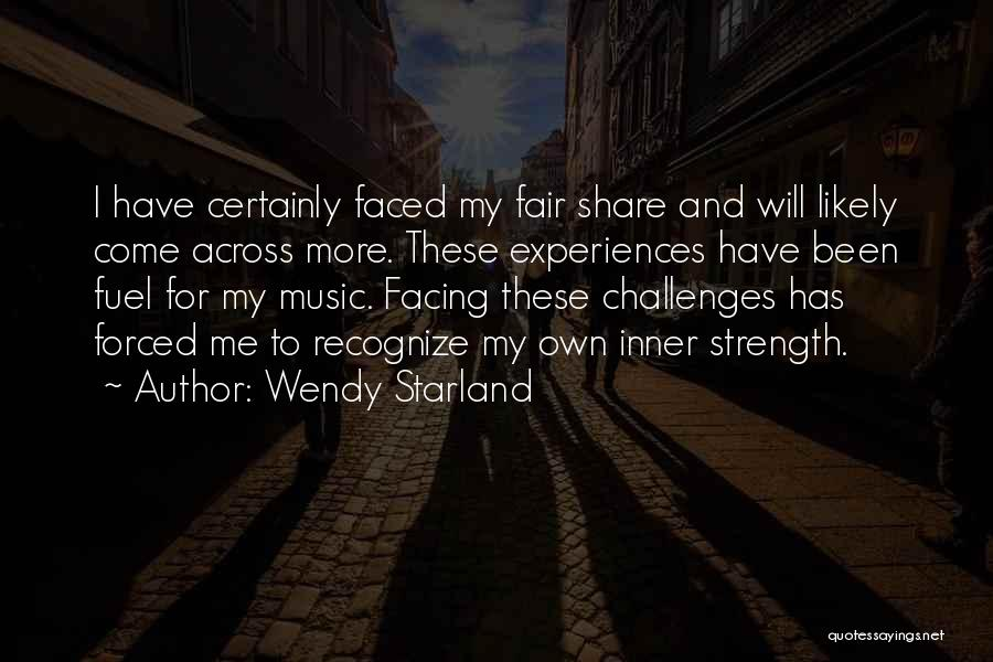 Challenges And Strength Quotes By Wendy Starland