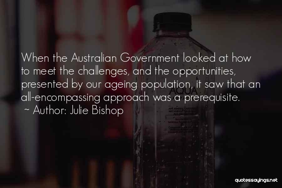 Challenges Into Opportunities Quotes By Julie Bishop