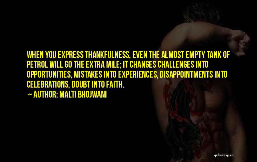 Challenges Into Opportunities Quotes By Malti Bhojwani