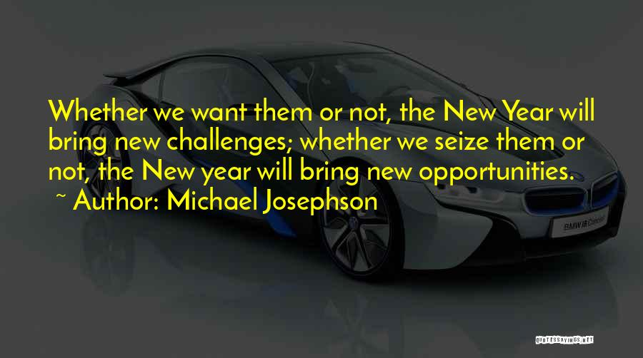 Challenges Into Opportunities Quotes By Michael Josephson
