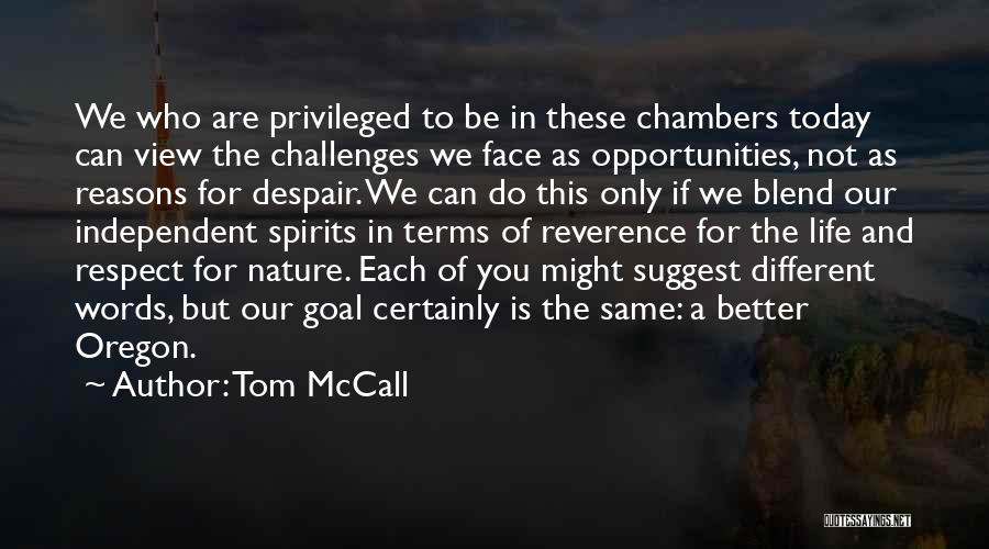 Challenges Into Opportunities Quotes By Tom McCall