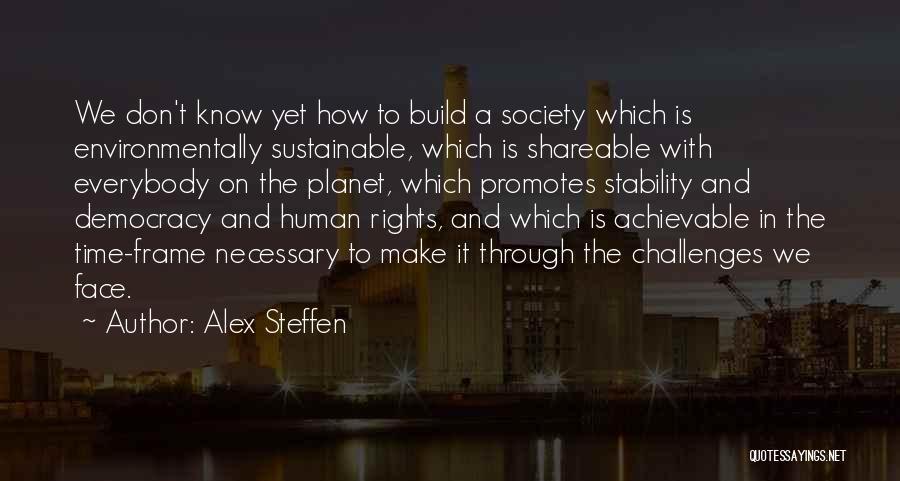 Challenges Of Democracy Quotes By Alex Steffen