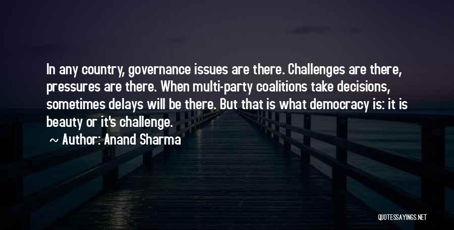 Challenges Of Democracy Quotes By Anand Sharma