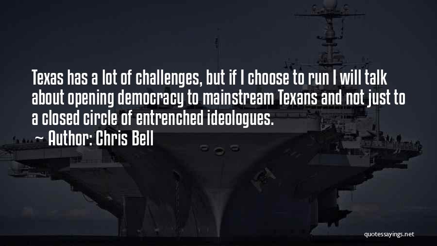 Challenges Of Democracy Quotes By Chris Bell