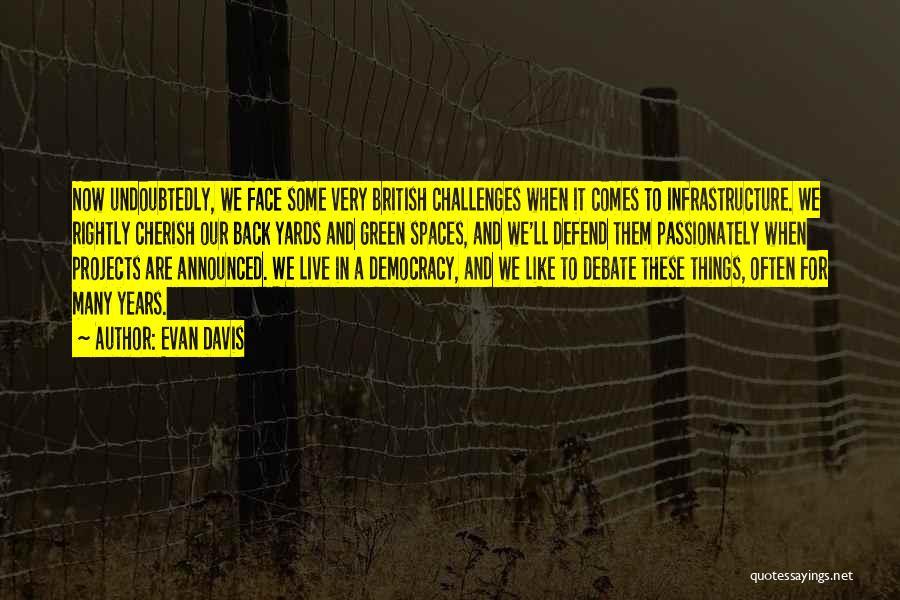 Challenges Of Democracy Quotes By Evan Davis