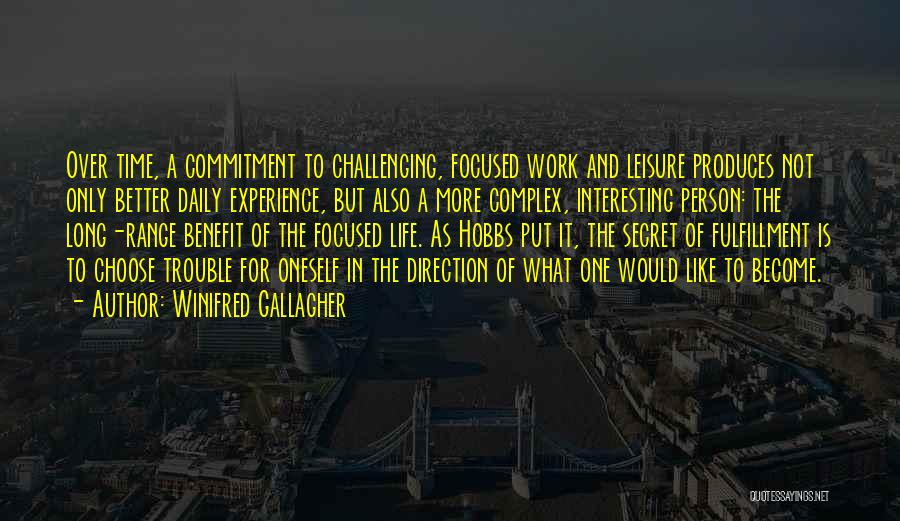 Challenging Oneself Quotes By Winifred Gallagher