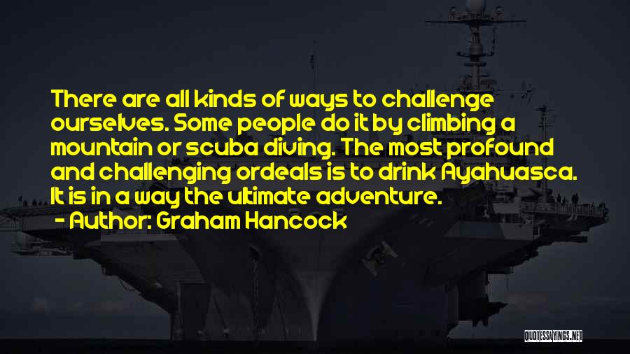 Challenging Ourselves Quotes By Graham Hancock