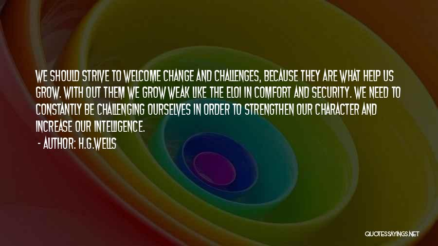 Challenging Ourselves Quotes By H.G.Wells