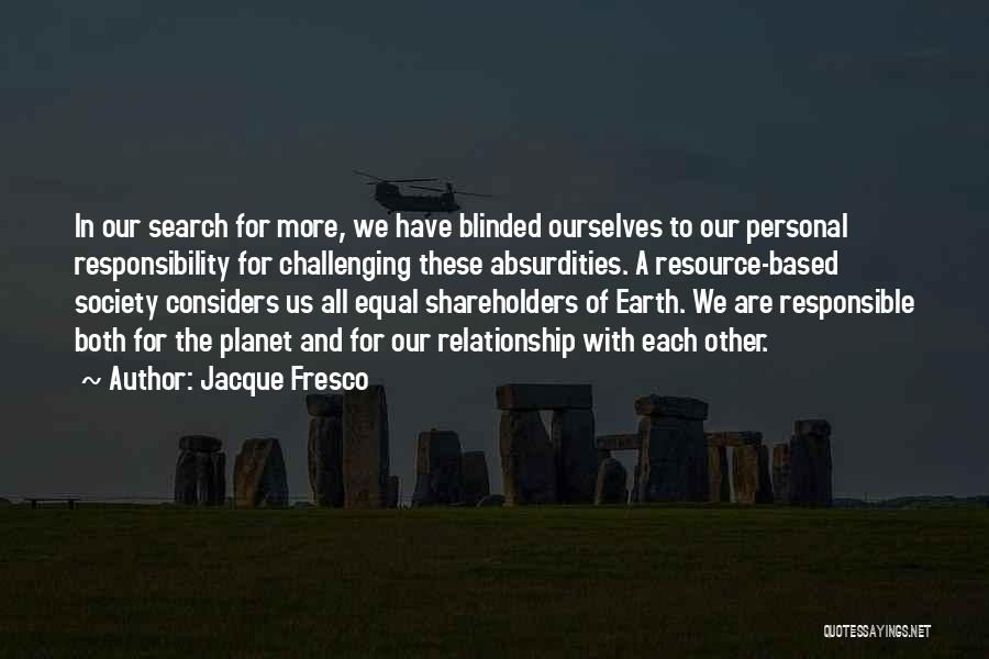 Challenging Ourselves Quotes By Jacque Fresco