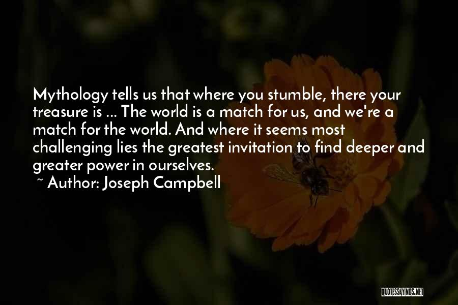 Challenging Ourselves Quotes By Joseph Campbell