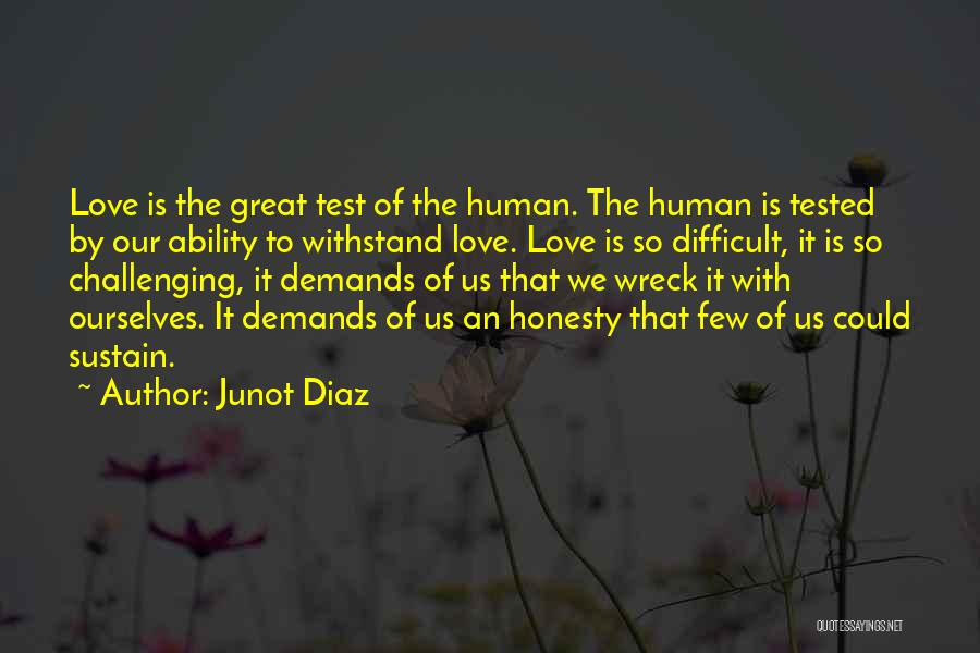 Challenging Ourselves Quotes By Junot Diaz