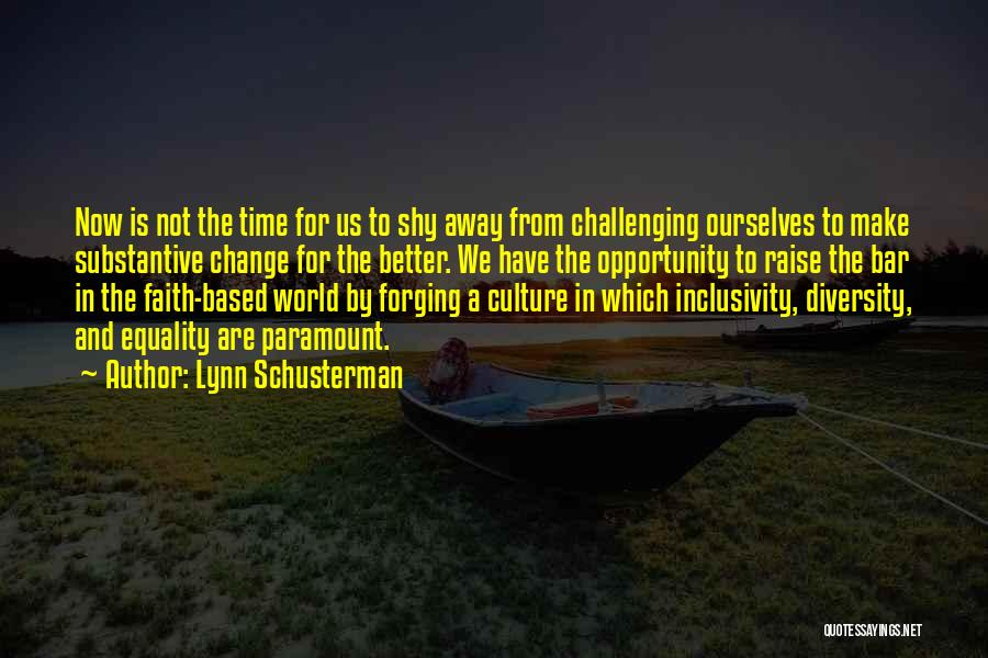 Challenging Ourselves Quotes By Lynn Schusterman