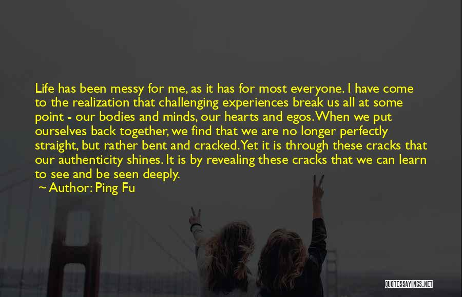 Challenging Ourselves Quotes By Ping Fu