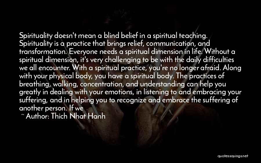 Challenging Ourselves Quotes By Thich Nhat Hanh
