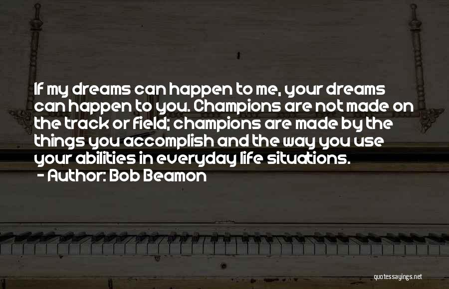 Champions Are Made Quotes By Bob Beamon