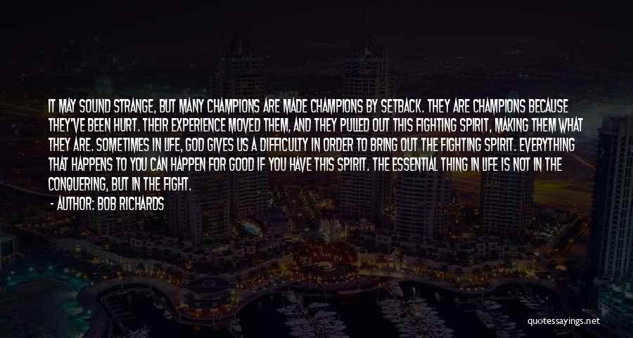 Champions Are Made Quotes By Bob Richards