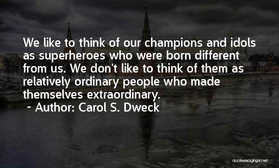 Champions Are Made Quotes By Carol S. Dweck