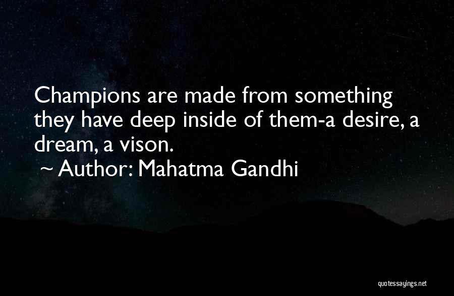 Champions Are Made Quotes By Mahatma Gandhi