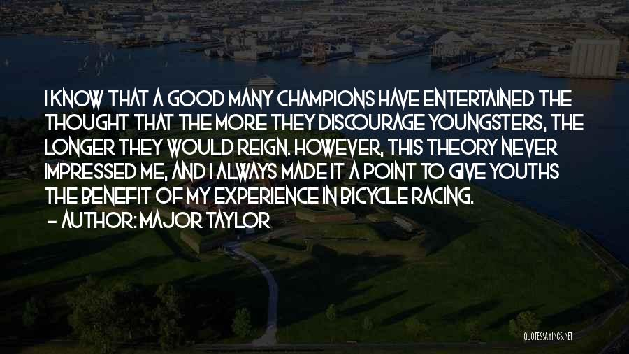 Champions Are Made Quotes By Major Taylor
