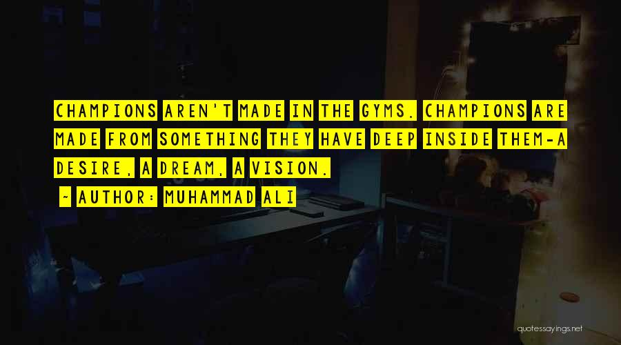 Champions Are Made Quotes By Muhammad Ali
