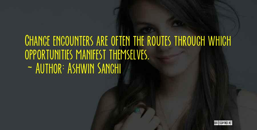 Chance Encounters Quotes By Ashwin Sanghi