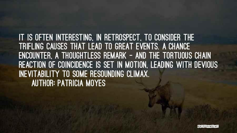 Chance Encounters Quotes By Patricia Moyes