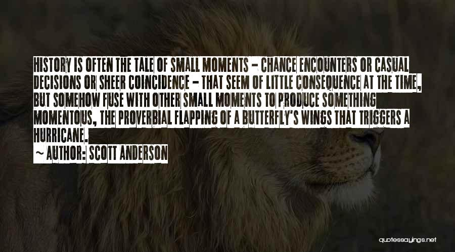 Chance Encounters Quotes By Scott Anderson