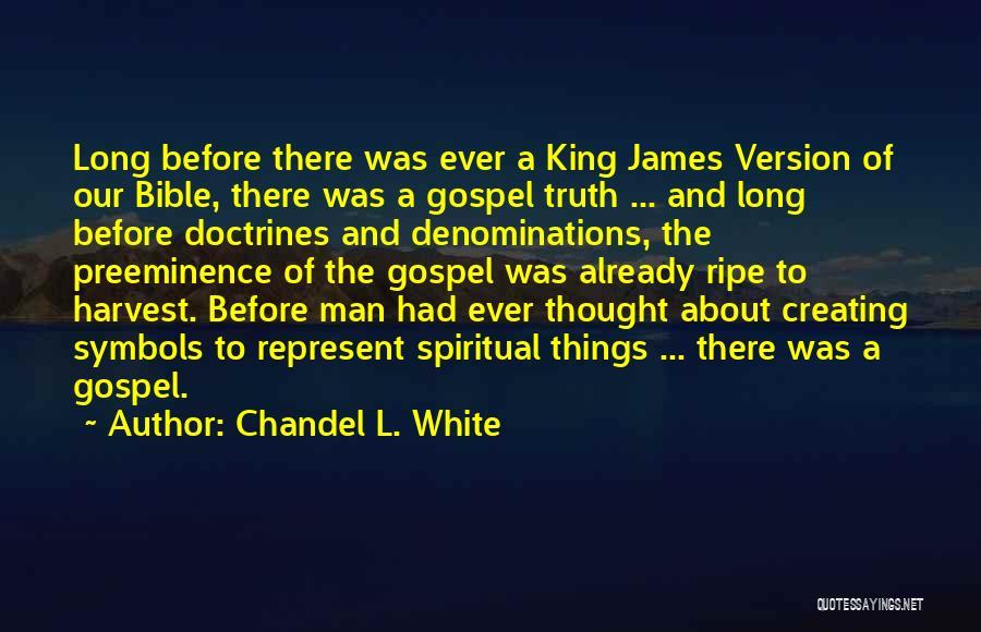 Chandel L. White Quotes 1985666