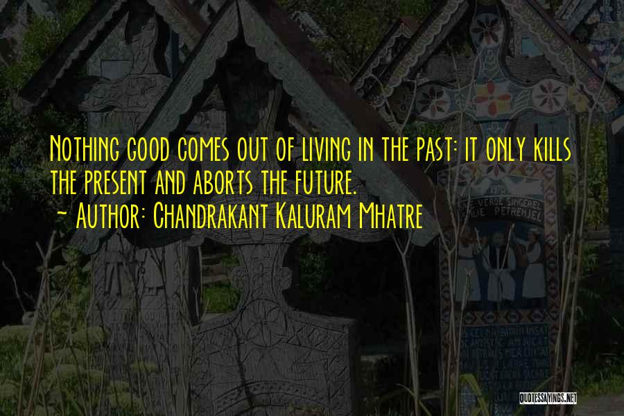 Chandrakant Kaluram Mhatre Quotes 1249387