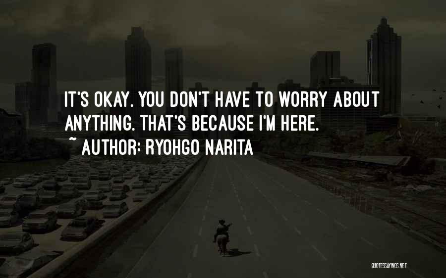 Chane Laforet Quotes By Ryohgo Narita