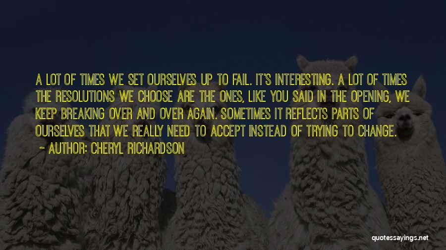 Change And Breaking Up Quotes By Cheryl Richardson