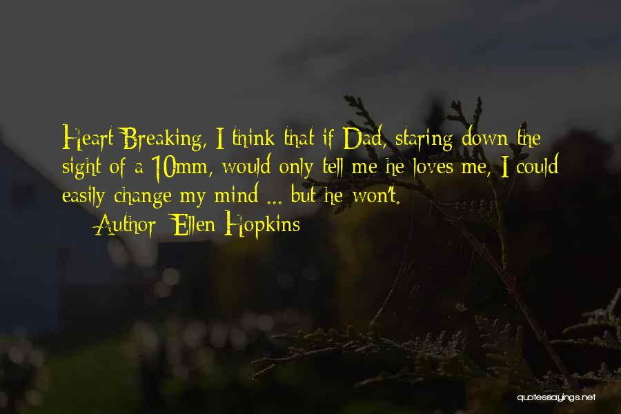 Change And Breaking Up Quotes By Ellen Hopkins