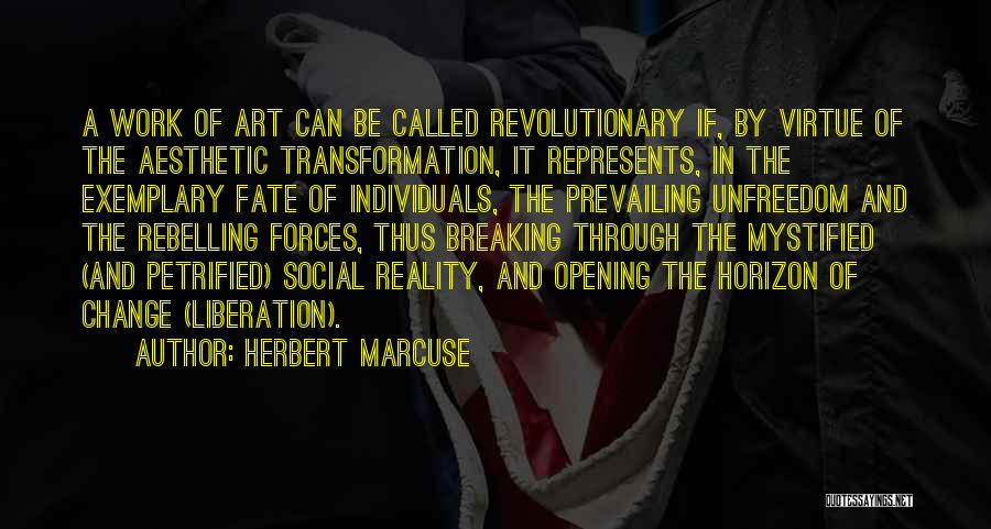 Change And Breaking Up Quotes By Herbert Marcuse