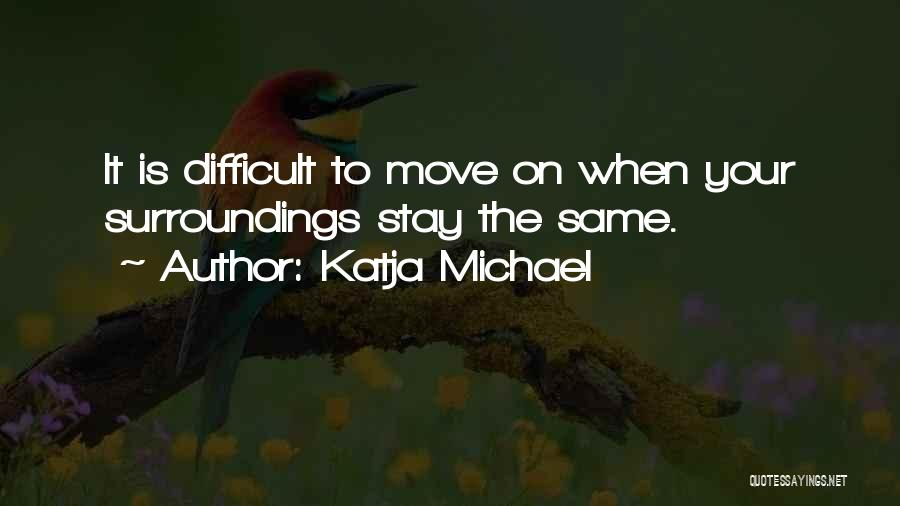 Change And Breaking Up Quotes By Katja Michael