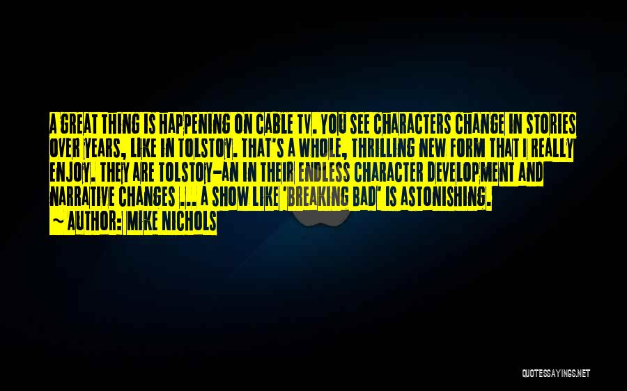 Change And Breaking Up Quotes By Mike Nichols