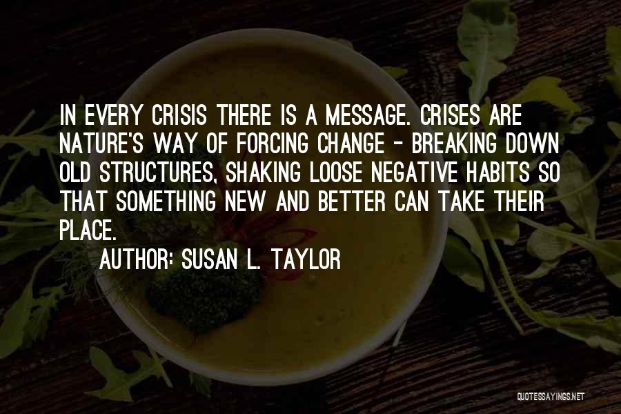 Change And Breaking Up Quotes By Susan L. Taylor
