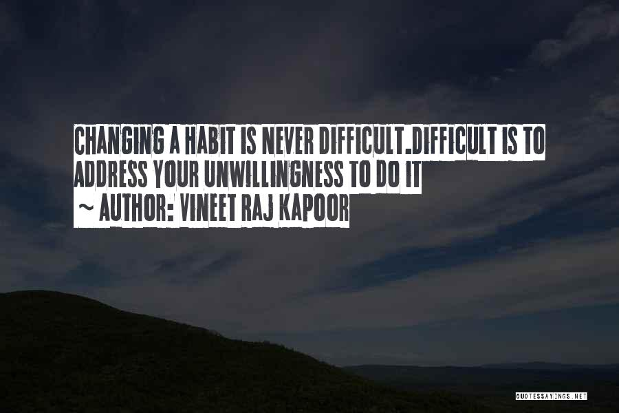 Change And Breaking Up Quotes By Vineet Raj Kapoor
