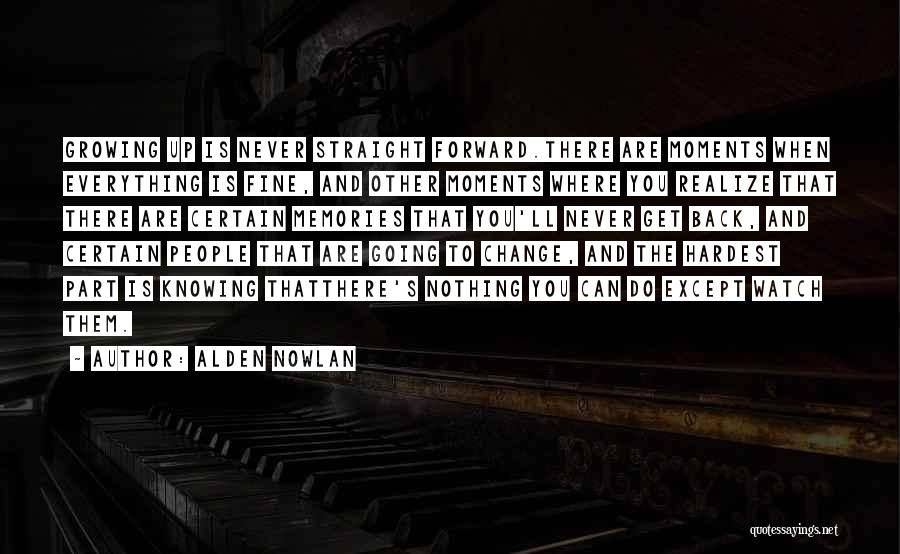 Change And Growing Up Quotes By Alden Nowlan