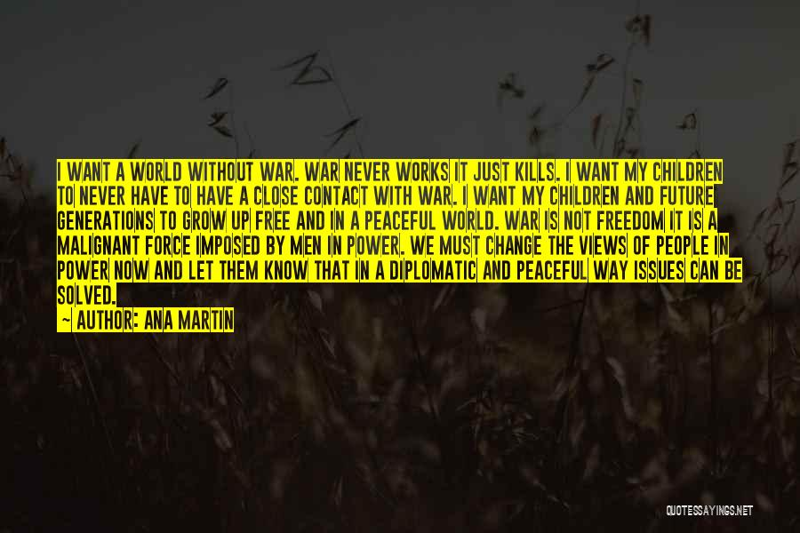 Change And Growing Up Quotes By Ana Martin