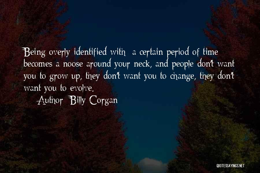 Change And Growing Up Quotes By Billy Corgan