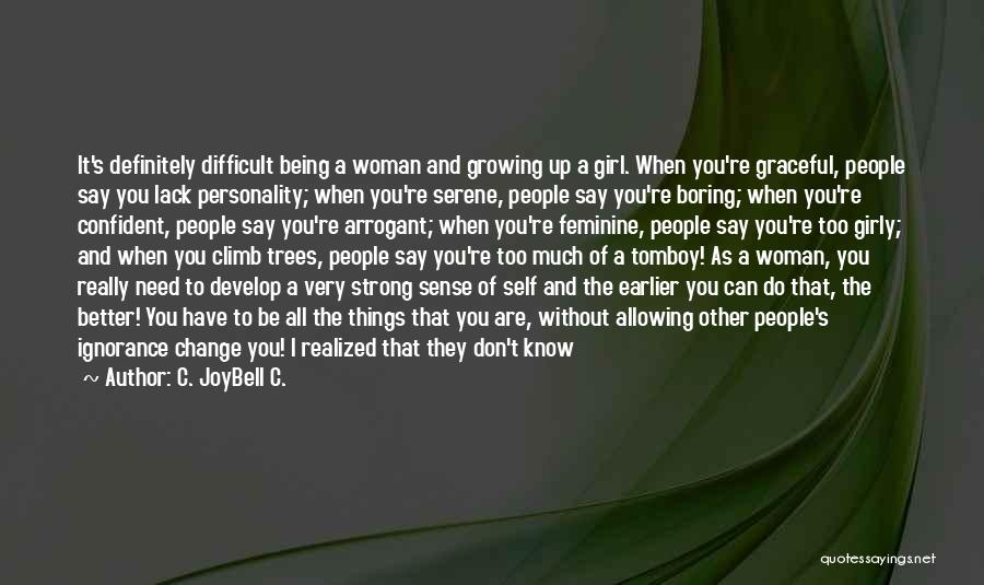 Change And Growing Up Quotes By C. JoyBell C.