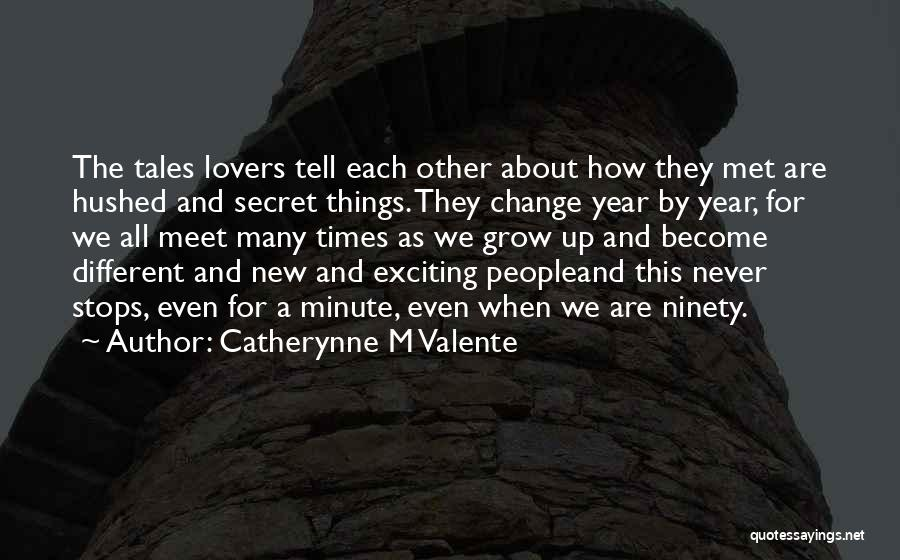 Change And Growing Up Quotes By Catherynne M Valente