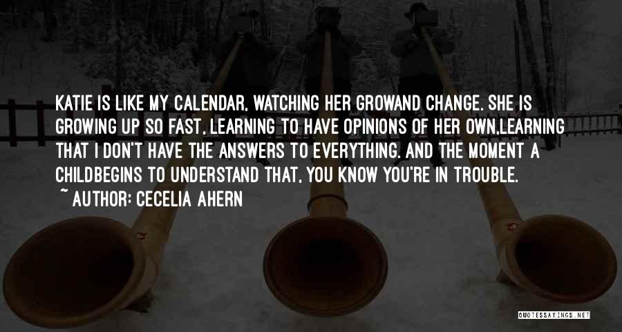 Change And Growing Up Quotes By Cecelia Ahern