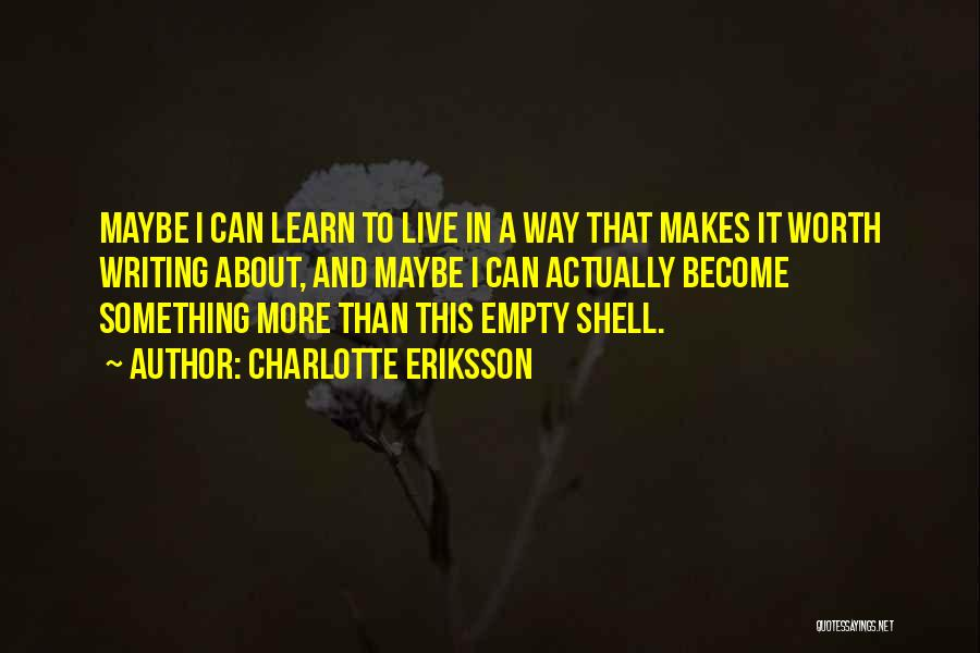Change And Growing Up Quotes By Charlotte Eriksson