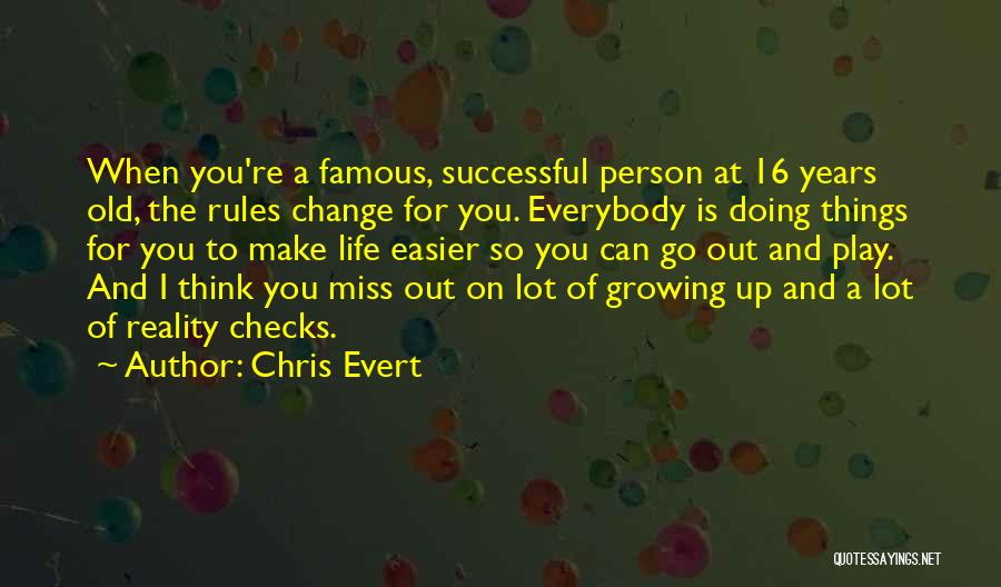 Change And Growing Up Quotes By Chris Evert
